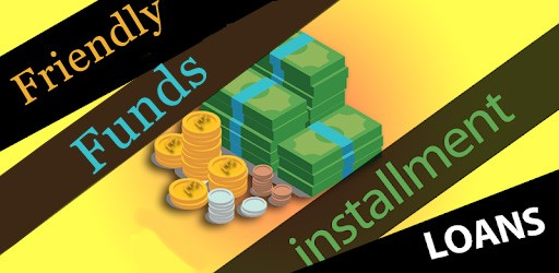 Friendly-Funds-With-Installment-Loans