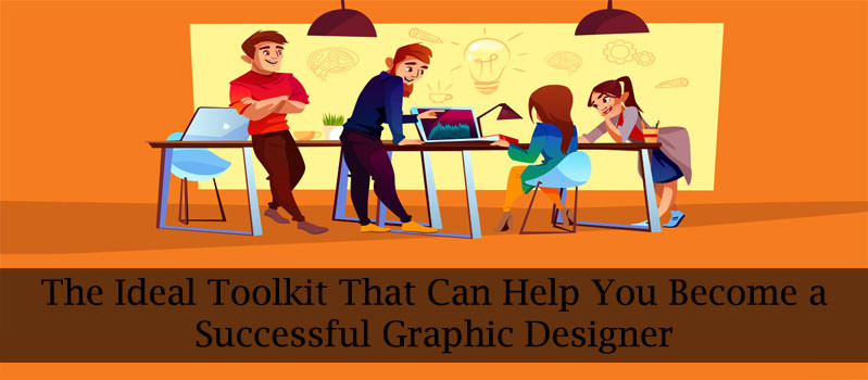 The-Ideal-Toolkit-That-Can-Help-You-Become-a-Successful-Graphic-Designer
