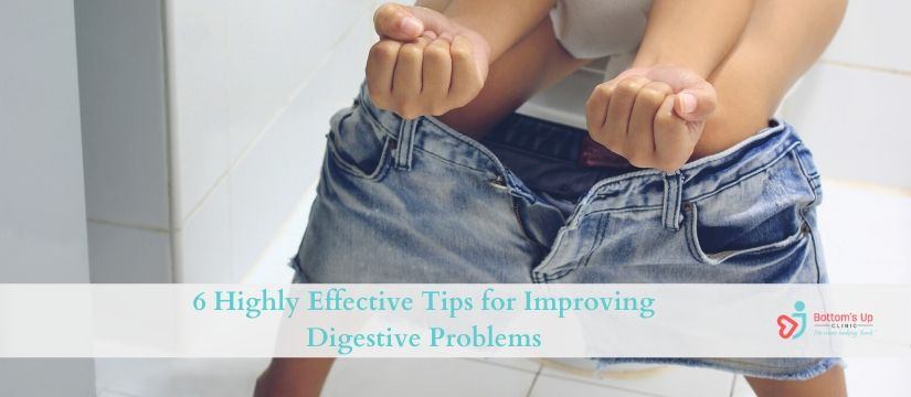 6 Highly Effective Tips for Improving Digestive Problems