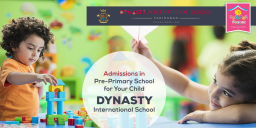 Admission in Pre-Primary School for Your Child- DYNASTY International School