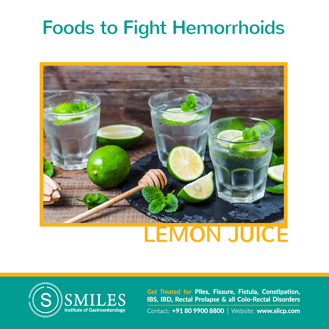 Lemon to Prevent Piles -  It gives relief through the many nutrients it contains. You can squeeze half lemon in a cup of warm water and drink it. Also because of its antioxidants content in it, you can apply lemon juice directly on the inflamed area.